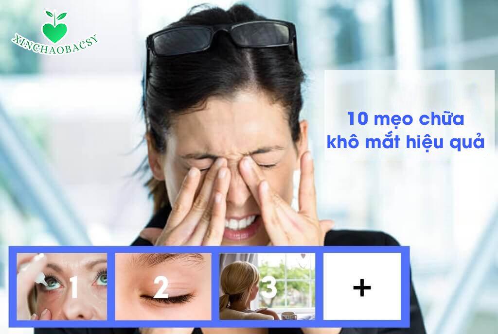 Bị khô mắt làm sao để hết – 10 Mẹo hay cần áp dụng ngay